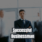 Successful Businessman Kaise Bane